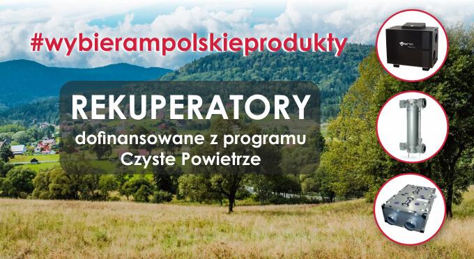 Wybieram polskie produkty - przegląd rekuperatorów