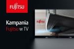 Telewizyjna kampania wizerunkowa marki Fujitsu