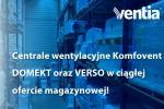 Centrale wentylacyjne KOMFOVENT - dostępne w ciągłej ofercie magazynowej!